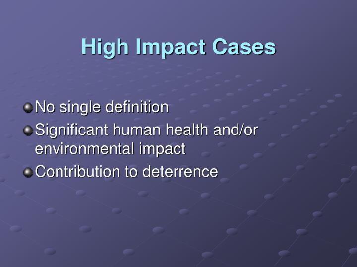 High Impact Cases