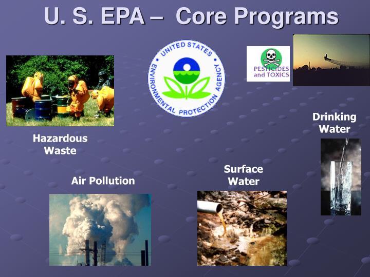 U. S. EPA –  Core Programs
