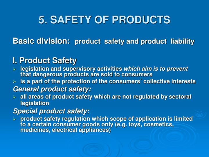 5. SAFETY OF PRODUCTS