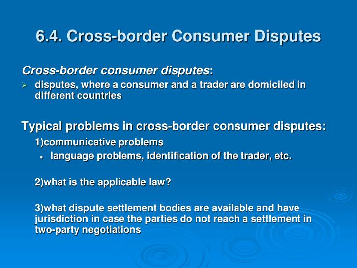 6.4. Cross-border Consumer Disputes