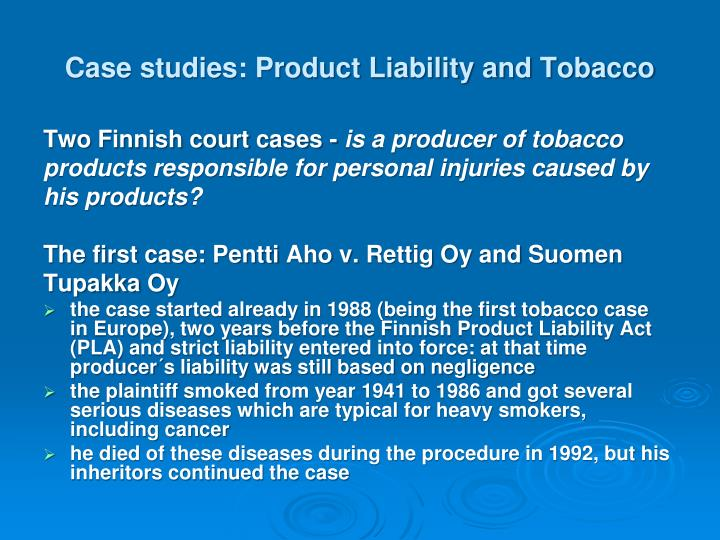 Case studies: Product Liability and Tobacco