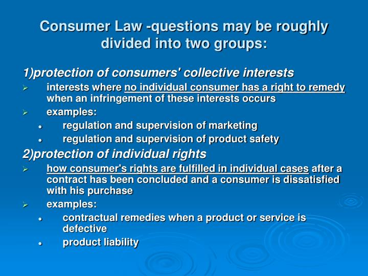Consumer Law -questions may be roughly divided into two groups: