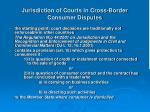 jurisdiction of courts in cross border consumer disputes