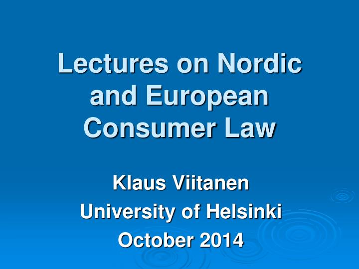 Lectures on Nordic and European Consumer