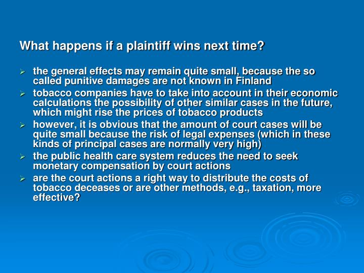 What happens if a plaintiff wins next time?