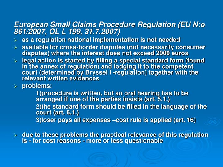 European Small Claims Procedure Regulation (EU N:o 861/2007, OL L 199, 31.7.2007)