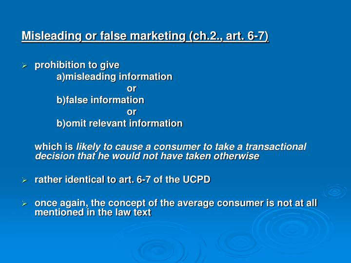 Misleading or false marketing (ch.2., art. 6-7)