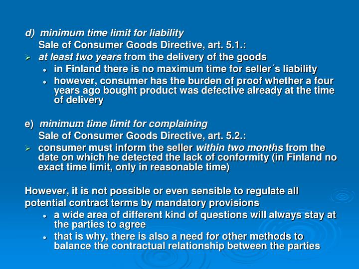 d)  minimum time limit for liability
