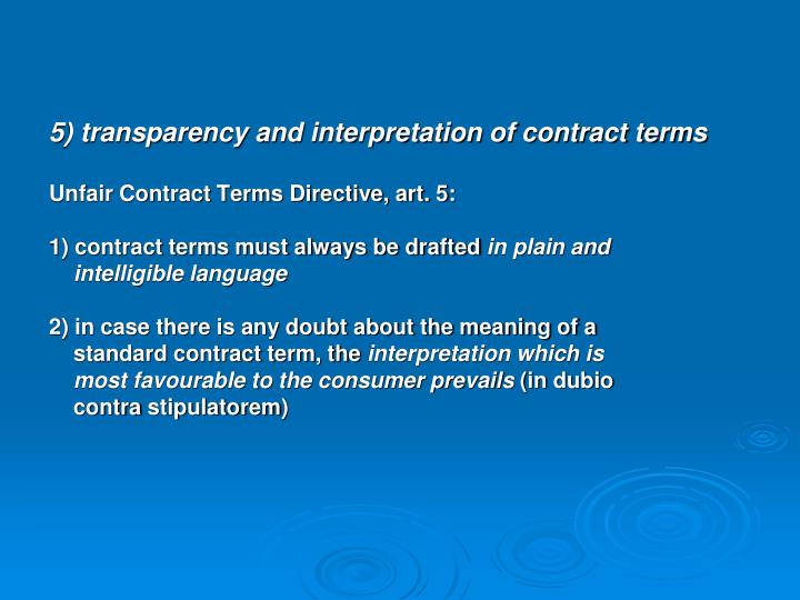 5) transparency and interpretation of contract terms