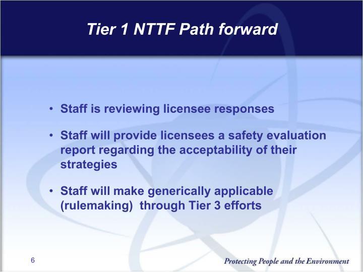 Tier 1 NTTF Path forward