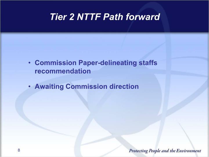Tier 2 NTTF Path forward