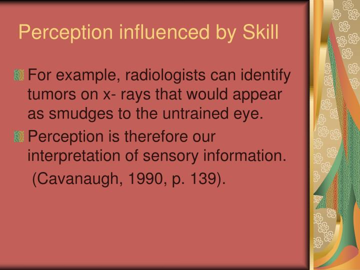 Perception influenced by Skill
