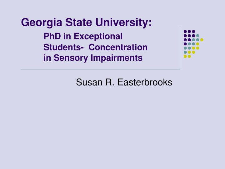 georgia state university phd in exceptional students concentration in sensory impairments