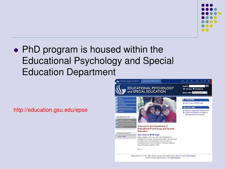 PhD program is housed within the Educational Psychology and Special Education Department