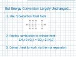 but energy conversion largely unchanged
