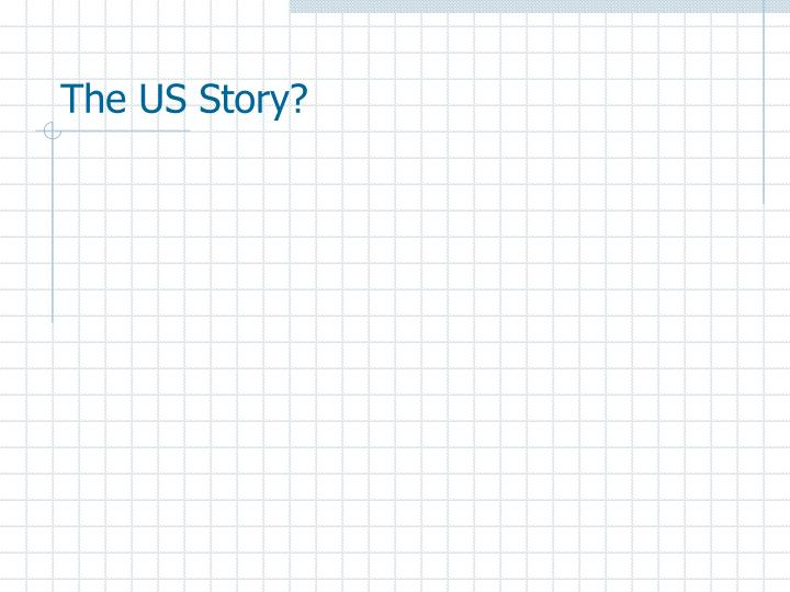 The US Story?