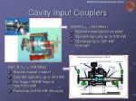cavity input couplers