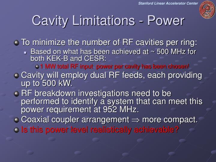 Cavity Limitations - Power