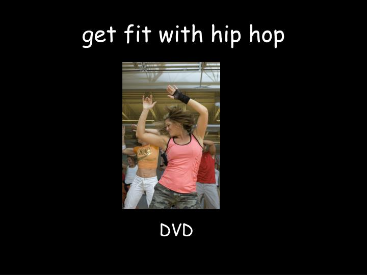 get fit with hip hop