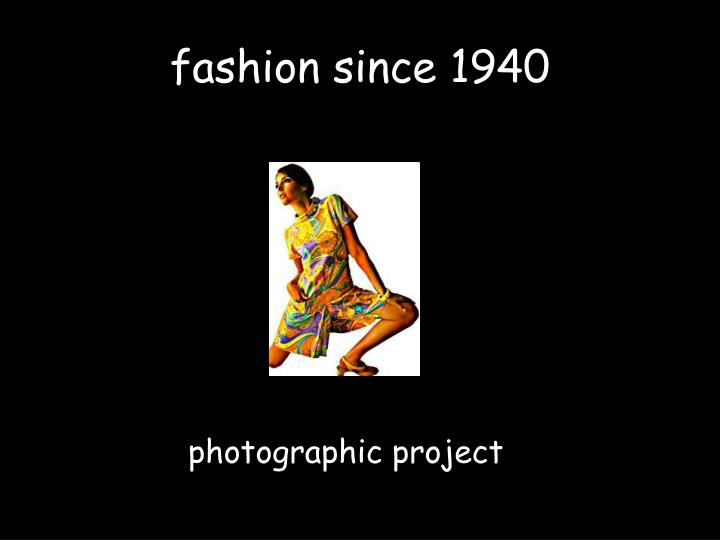 fashion since 1940