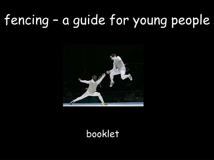 fencing – a guide for young people