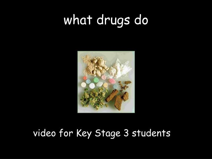 what drugs do