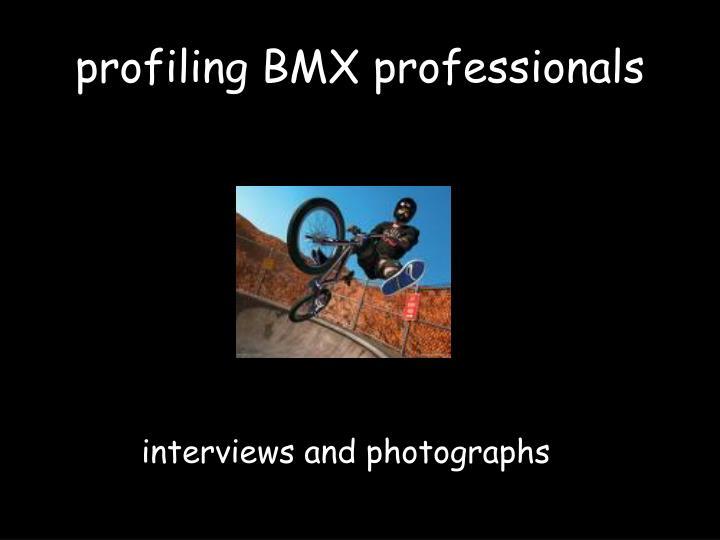 profiling BMX professionals