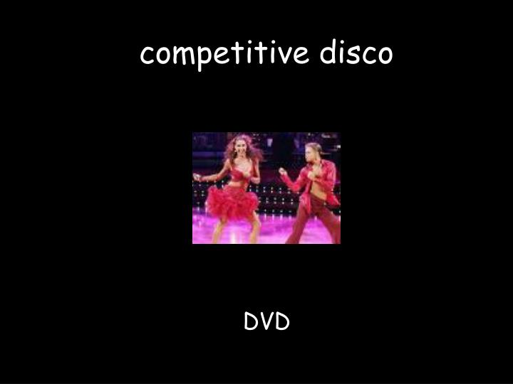 competitive disco
