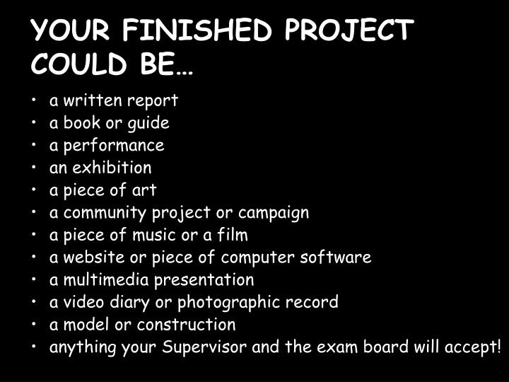 YOUR FINISHED PROJECT COULD BE…