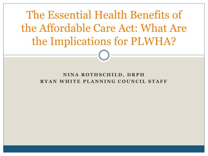 the essential health benefits of the affordable care act what are the implications for plwha