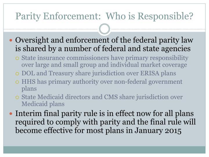 Parity Enforcement:  Who is Responsible?