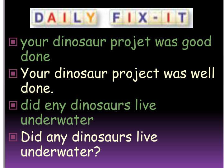 your dinosaur