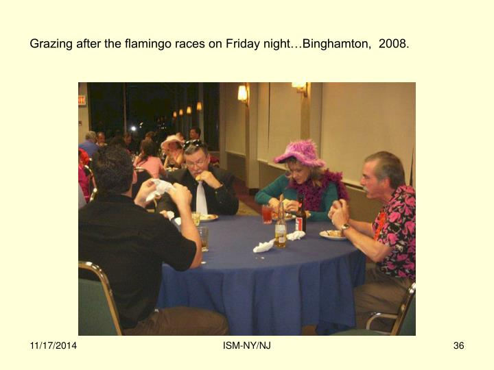 Grazing after the flamingo races on Friday night…Binghamton,  2008.