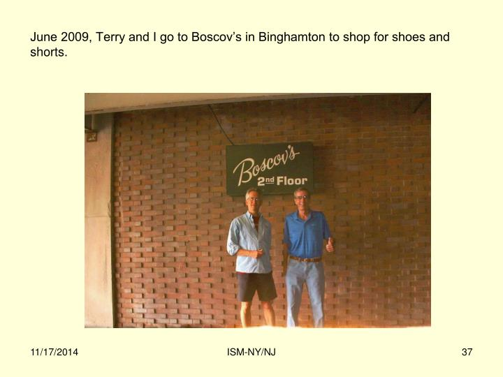 June 2009, Terry and I go to Boscov's in Binghamton to shop for shoes and shorts.