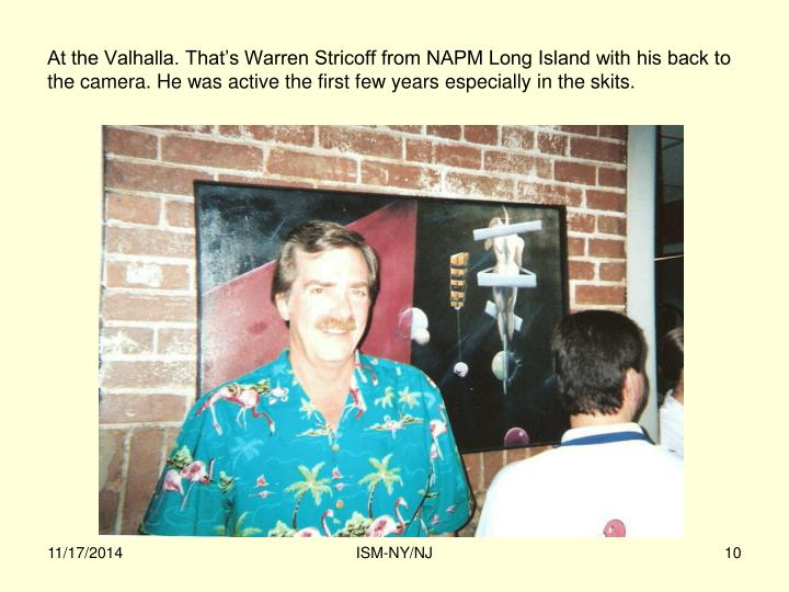 At the Valhalla. That's Warren Stricoff from NAPM Long Island with his back to the camera. He was active the first few years especially in the skits.