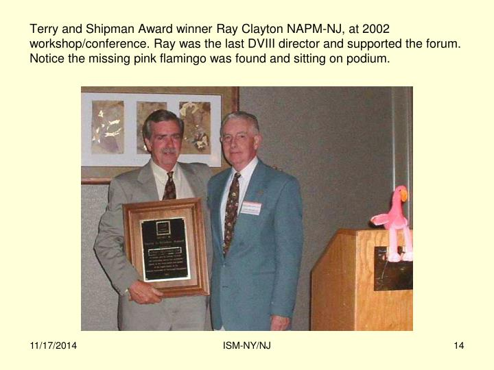 Terry and Shipman Award winner Ray Clayton NAPM-NJ, at 2002 workshop/conference. Ray was the last DVIII director and supported the forum. Notice the missing pink flamingo was found and sitting on podium.