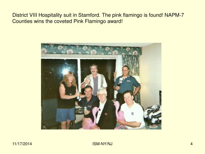 District VIII Hospitality suit in Stamford. The pink flamingo is found! NAPM-7 Counties wins the coveted Pink Flamingo award!