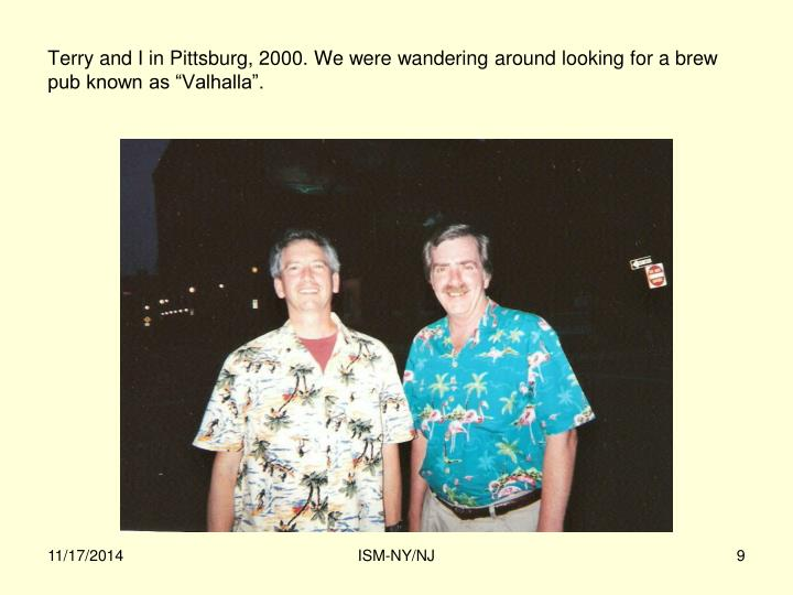 """Terry and I in Pittsburg, 2000. We were wandering around looking for a brew pub known as """"Valhalla""""."""