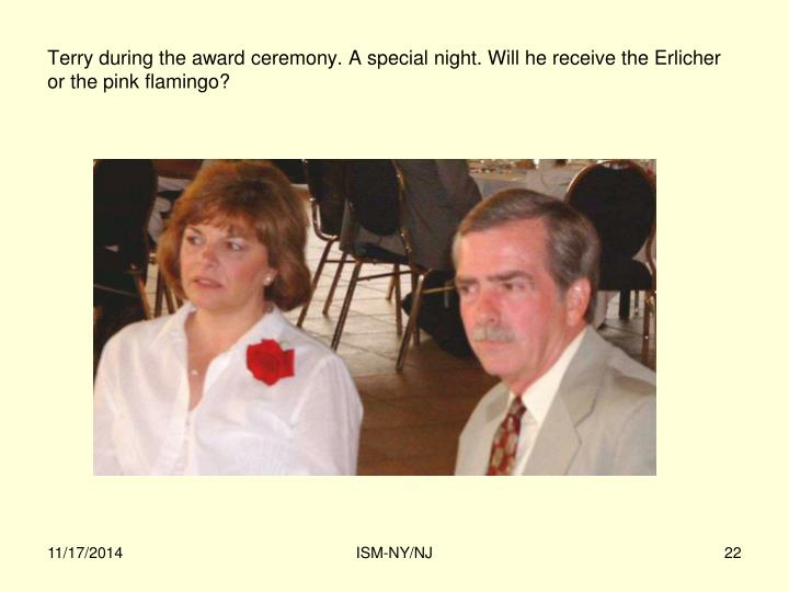 Terry during the award ceremony. A special night. Will he receive the Erlicher or the pink flamingo?
