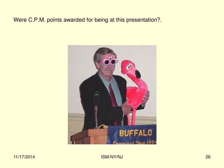 Were C.P.M. points awarded for being at this presentation?.