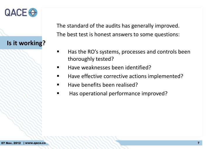 The standard of the audits has generally improved.