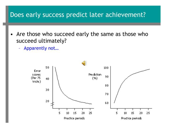 Does early success predict later achievement?