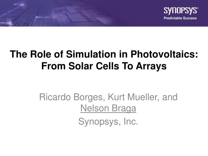 The role of simulation in photovoltaics from solar cells to arrays