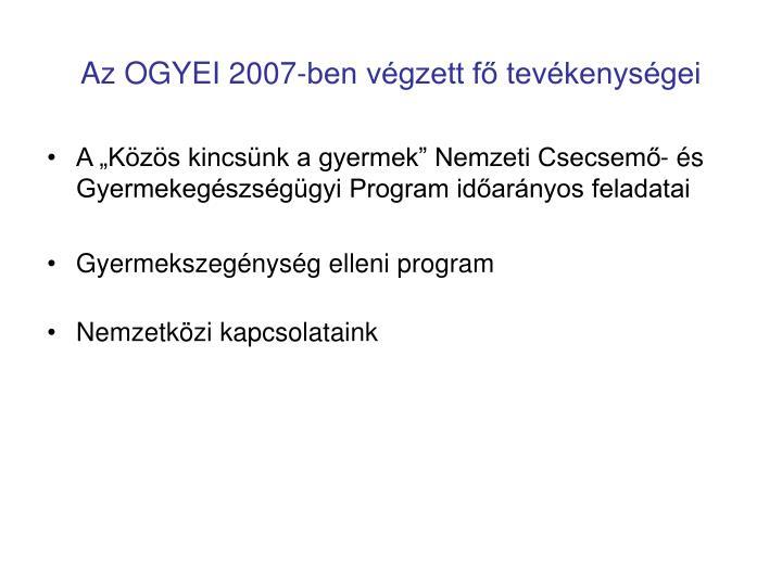 Az OGYEI 2007-ben végzett fő tevékenységei