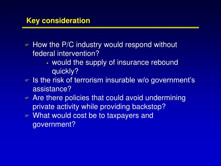 How the P/C industry would respond without federal intervention?