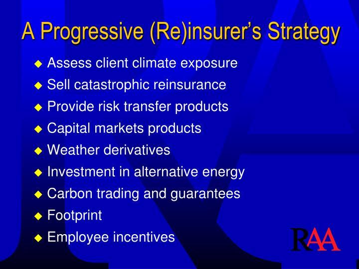A Progressive (Re)insurer's Strategy