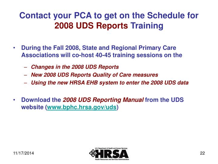 Contact your PCA to get on the Schedule for