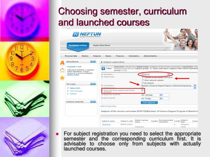 For subject registration you need to select the appropriate semester and the corresponding curriculum first. It is advisable to choose only from subjects with actually launched courses.