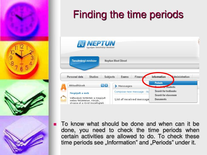 """To know what should be done and when can it be done, you need to check the time periods when certain activities are allowed to do. To check these time periods see """"Information"""" and """"Periods"""" under it."""