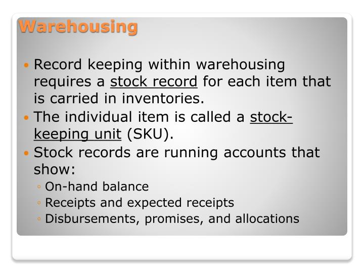 Record keeping within warehousing requires a